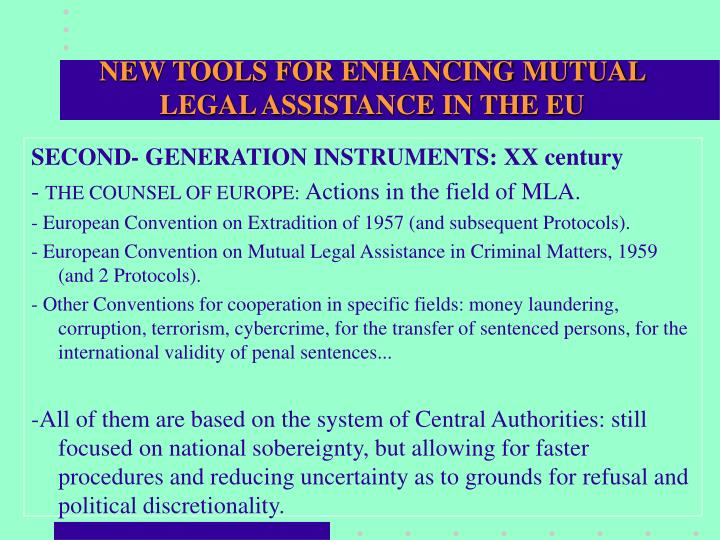 NEW TOOLS FOR ENHANCING MUTUAL LEGAL ASSISTANCE IN THE EU