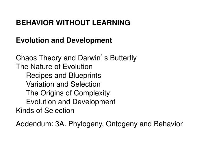 BEHAVIOR WITHOUT LEARNING
