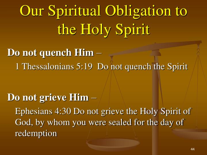 Our Spiritual Obligation to the Holy Spirit