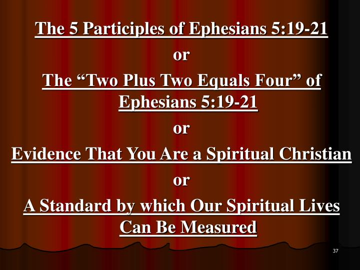 The 5 Participles of Ephesians 5:19-21