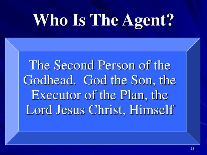 Who Is The Agent?
