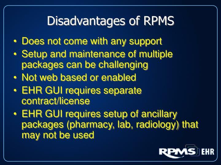 Disadvantages of RPMS