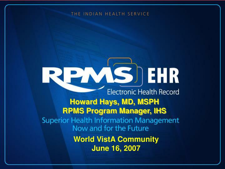 Howard hays md msph rpms program manager ihs