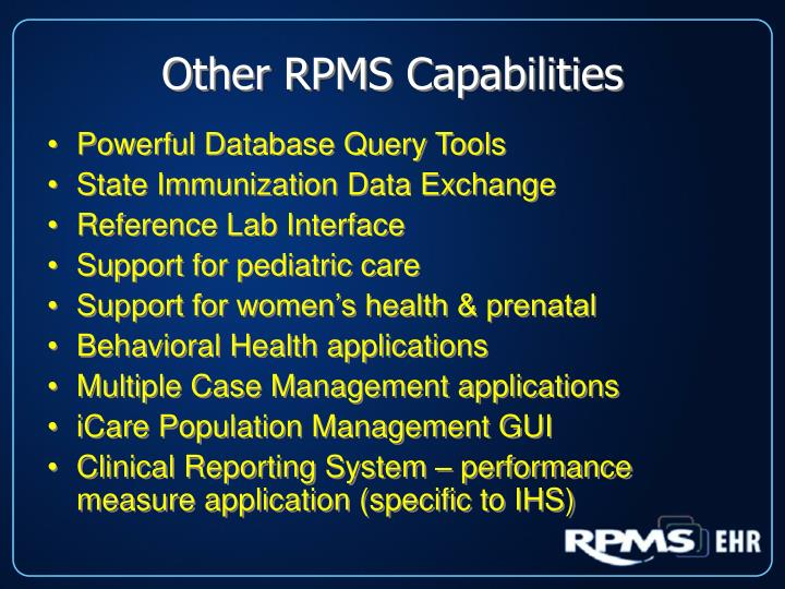 Other RPMS Capabilities