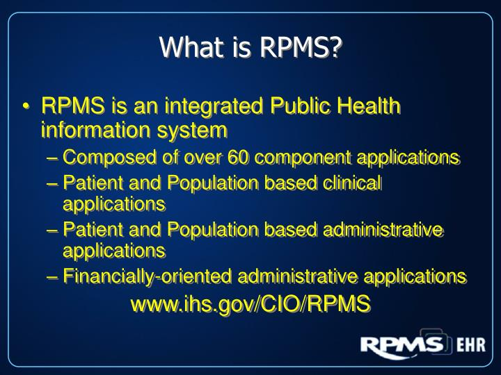 What is RPMS?