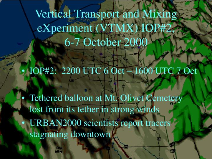 Vertical Transport and Mixing eXperiment (VTMX) IOP#2,