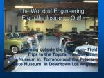 the world of engineering from the inside out