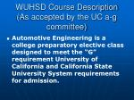 wuhsd course description as accepted by the uc a g committee
