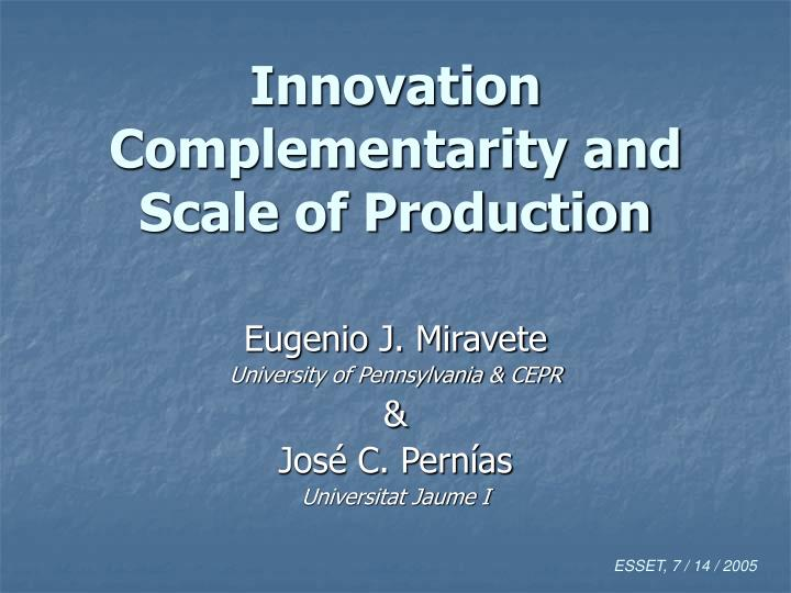 Innovation complementarity and scale of production