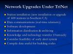 network upgrades under trinet