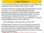 london dispersion