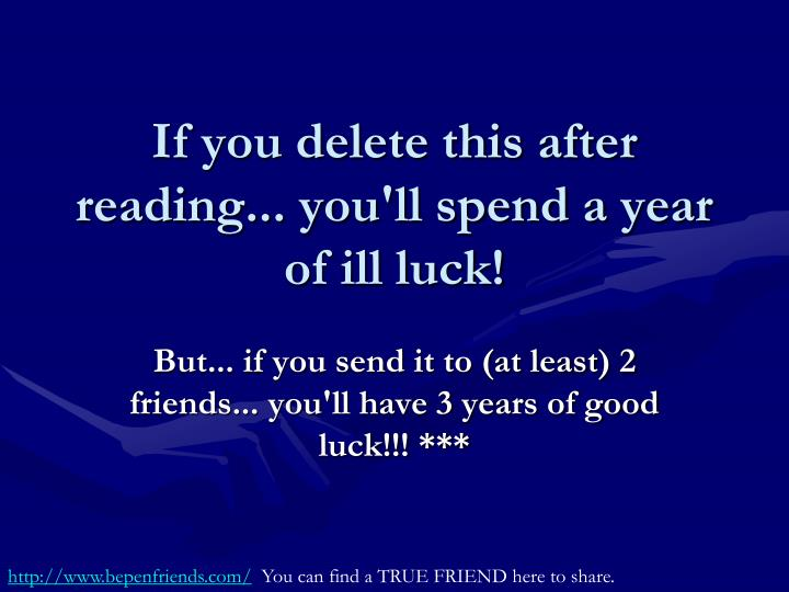 if you delete this after reading you ll spend a year of ill luck n.