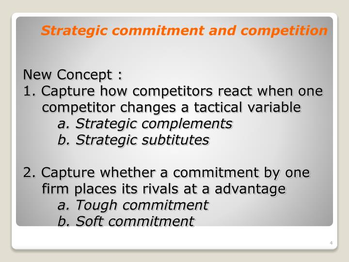 Strategic commitment and competition