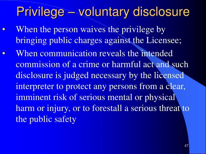 Privilege – voluntary disclosure