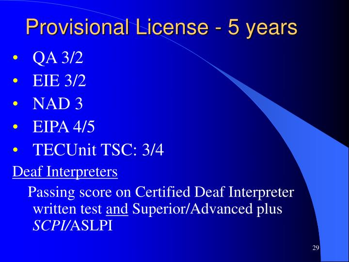 Provisional License - 5 years