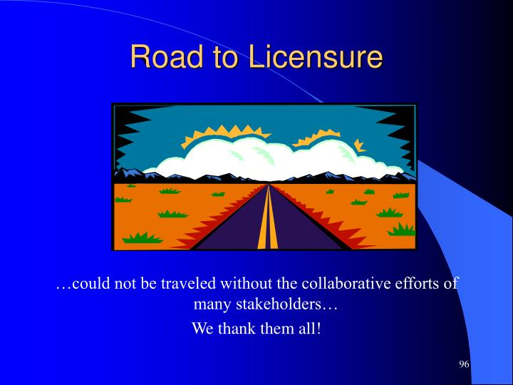 Road to Licensure