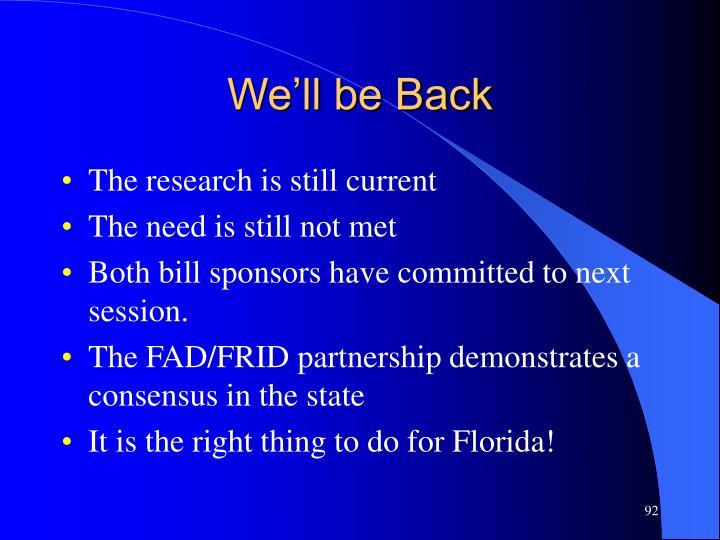 We'll be Back