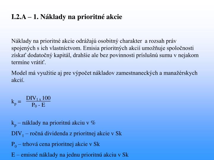 I.2.A – 1. Náklady na prioritné akcie