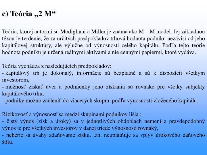 "c) Teória ""2 M"""