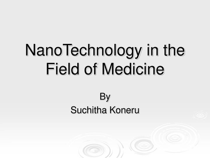 nanotechnology in the field of medicine n.