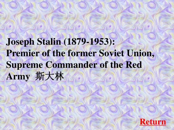Joseph Stalin (1879-1953):