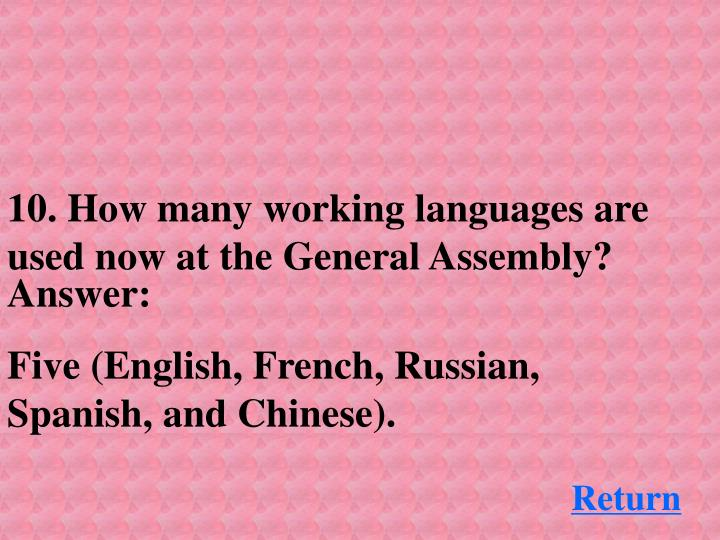 10. How many working languages are used now at the General Assembly?