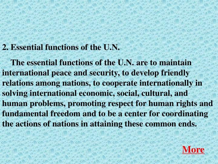 2. Essential functions of the U.N.