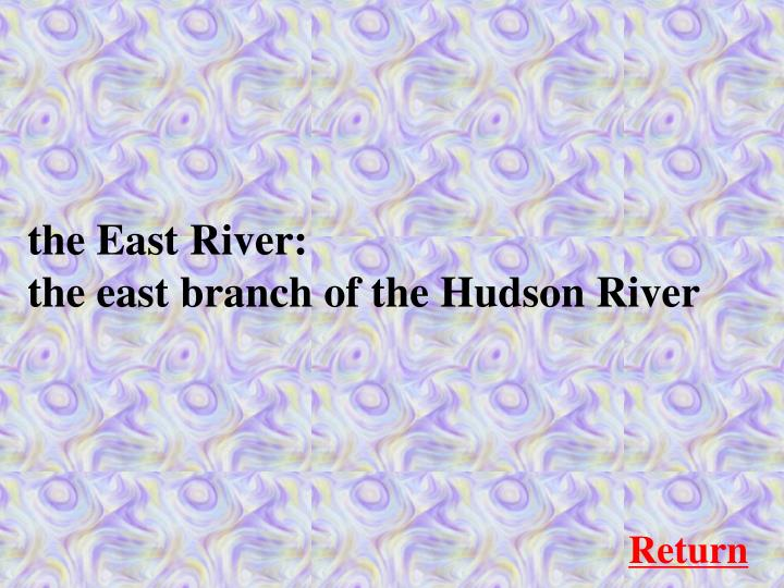 the East River: