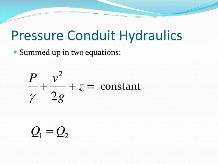 Pressure Conduit Hydraulics