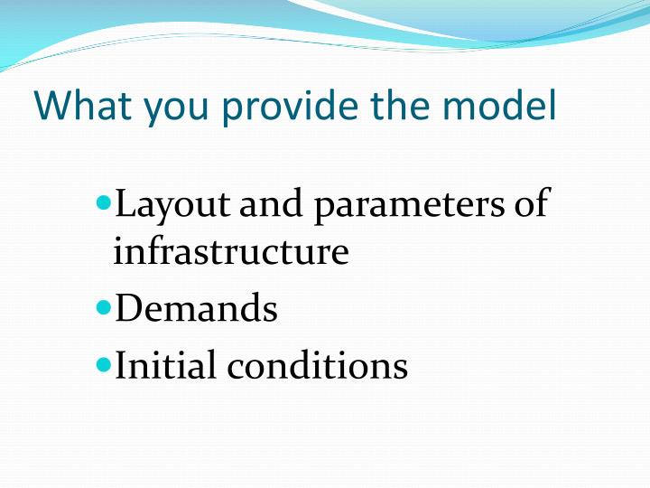 What you provide the model