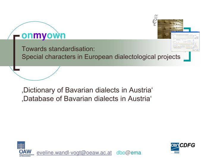 towards standardisation special characters in european dialectological projects n.
