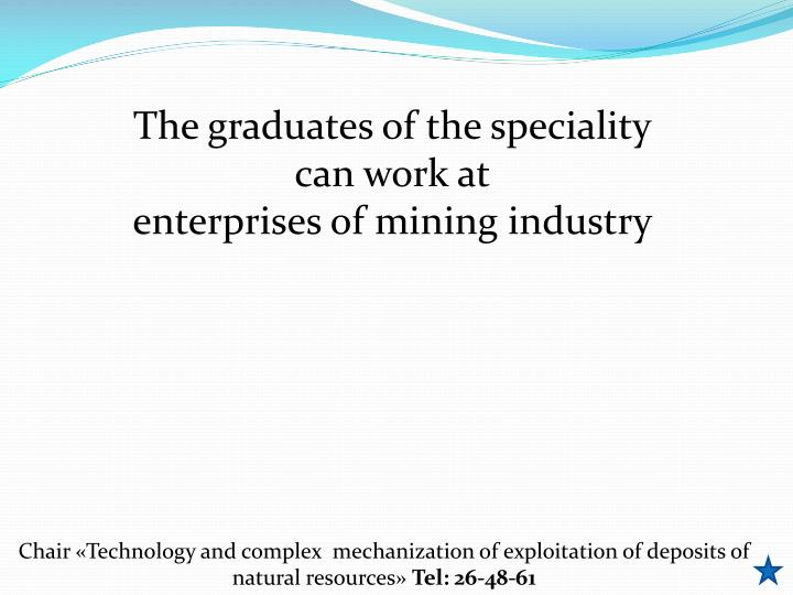 The graduates of the speciality