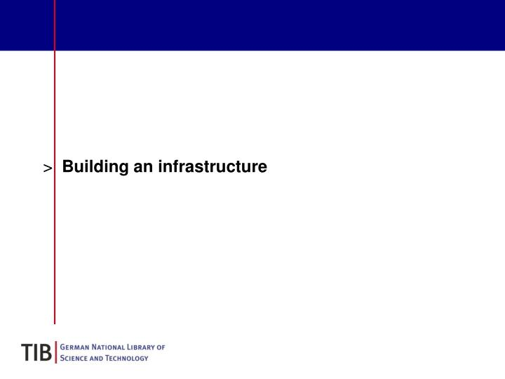 Building an infrastructure
