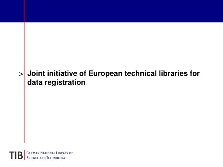 Joint initiative of European technical libraries for data registration