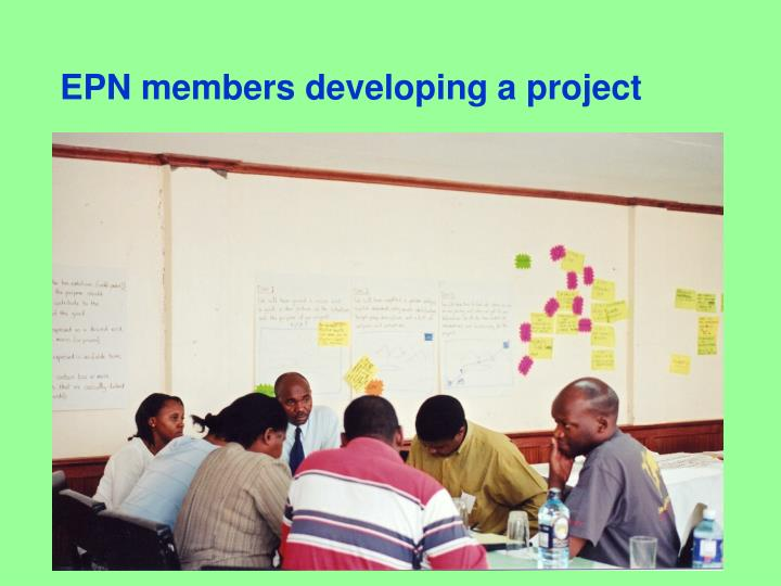 EPN members developing a project