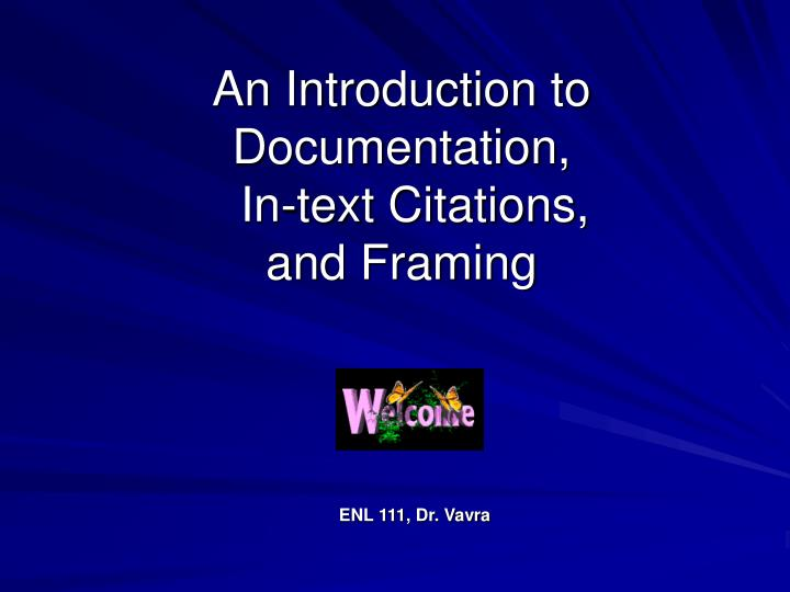 An introduction to documentation in text citations and framing