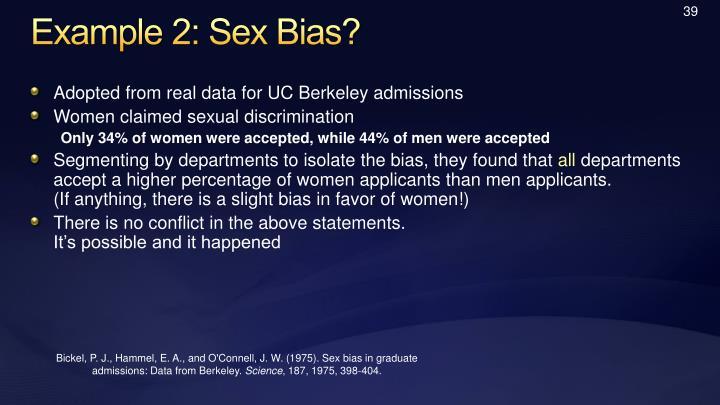 Example 2: Sex Bias?