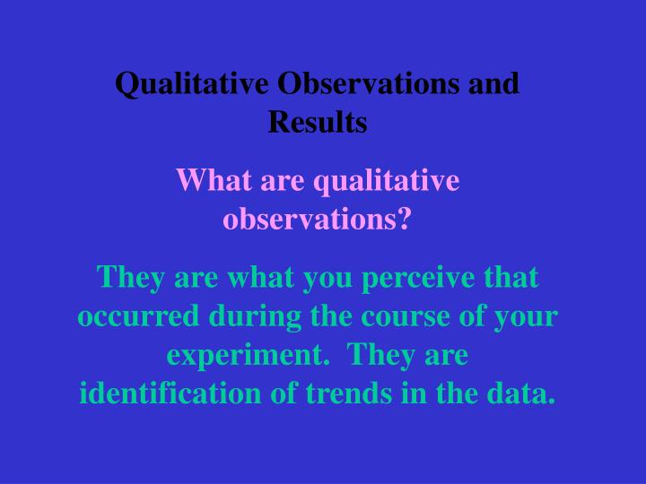 Qualitative Observations and Results