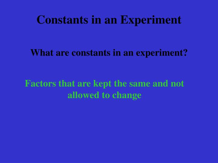 Constants in an Experiment