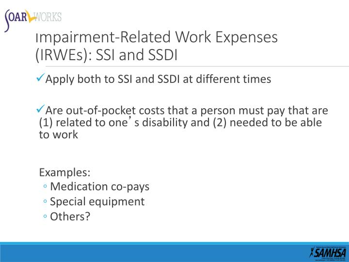 Impairment-Related Work Expenses (IRWEs): SSI and SSDI