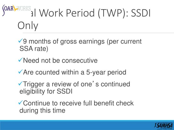 Trial Work Period (TWP):