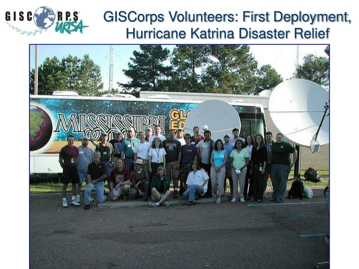 GISCorps Volunteers: First Deployment, Hurricane Katrina Disaster Relief