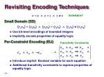 revisiting encoding techniques