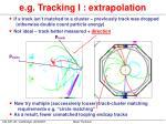 e g tracking i extrapolation