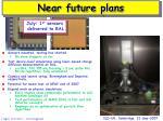 near future plans