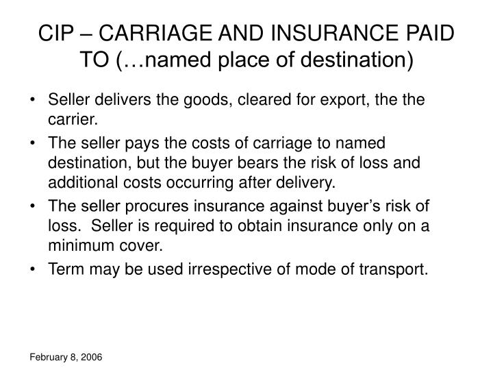 CIP – CARRIAGE AND INSURANCE PAID TO (…named place of destination)