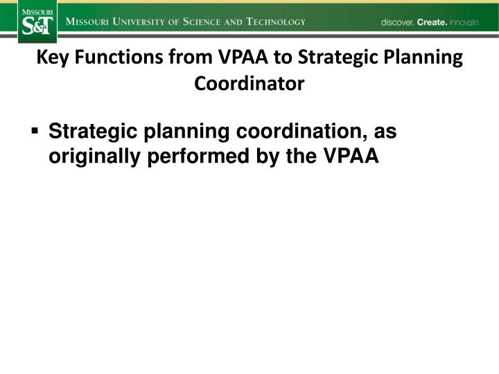 Key Functions from VPAA to Strategic Planning Coordinator