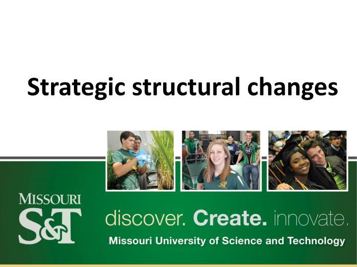 Strategic structural changes