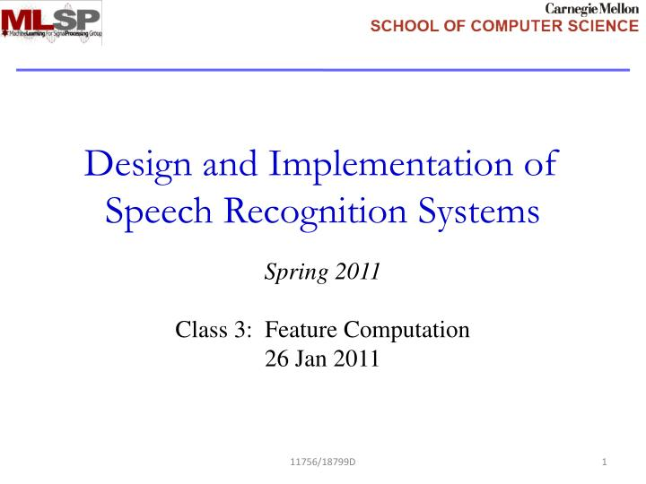 design and implementation of speech recognition systems n.