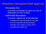 subsurface absorption field approval